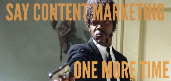 Say-content-marketing-one-more-time